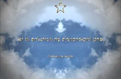 Si la solution ne s'accomplit pas ...