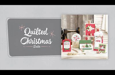 STAMPIN'UP vidéo gratuite  l'etoffe de Noël / Quilted Christmas Suite by Stampin' Up!