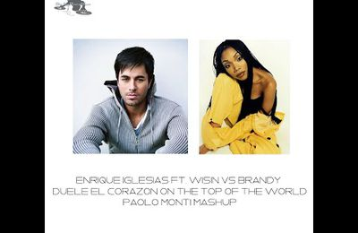 Enrique Iglesias Ft. Wisin Vs Brandy - Duele el corazon on the top of the world