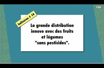 Quand la grande distribution sort le « sans pesticides »... baliverne