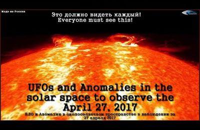 Ovni & anomalies près du soleil le 27/04/2017 (video)