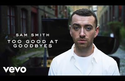 "Sam Smith "" Too good at Goodbyes"""