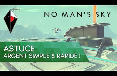 Astuce / NO Man's Sky : Gagner beaucoup d'argent rapidement!
