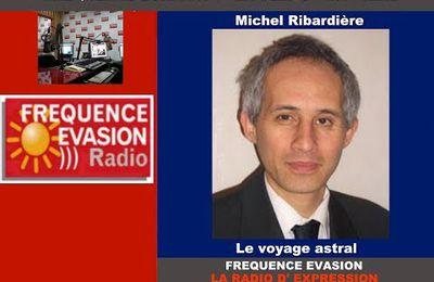 Michel Ribardière, Le Voyage Astral, sur Fréquence Evasion