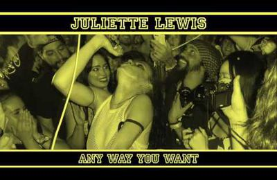 Juliette Lewis : Any Way You Want (Single) 2016