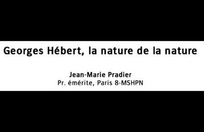 Georges Hébert, la nature de la nature