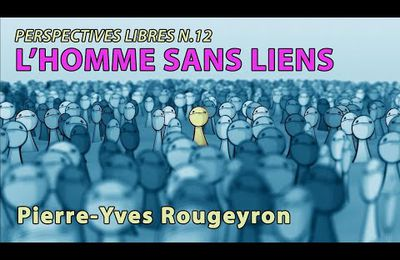 Pierre Yves Rougeyron : L'homme sans liens