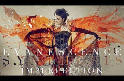 """Nouvelle chanson d'EVANESCENCE """"Imperfection"""""""