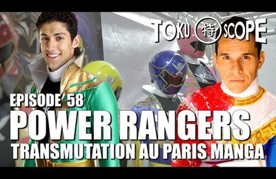 TOKU SCOPE # 58 : POWER RANGERS: TRANSMUTATION AU PARIS MANGA