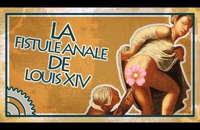 La Fistule anale de Louis XIV