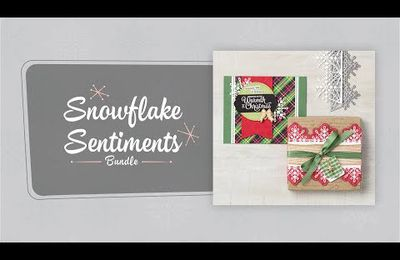 STAMPIN'UP vidéo gratuite flocons virevoltants/ Snowflake Sentiments Bundle by Stampin' Up!