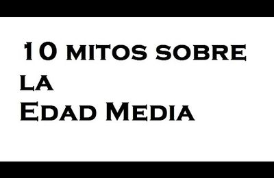 10 mitos sobre la Edad Media