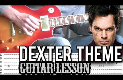 Dexter Theme Song - Guitar Lesson (With Tabs)