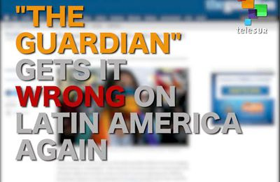 """The Guardian"" se trompe encore sur la situation en Amérique latine (video)"