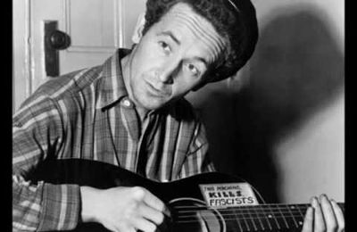 Woody Guthrie...