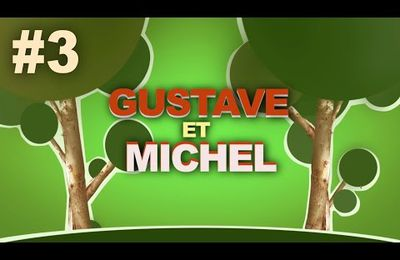 GUSTAVE & MICHEL #3 - Everything Burns