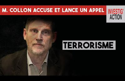 Terrorisme : Michel Collon accuse et lance un appel (InvestigAction)
