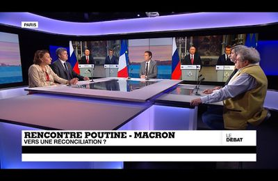 VIDEO/FRANCE 24 - « Rencontre Poutine - Macron : l'heure de la réconciliation ? »