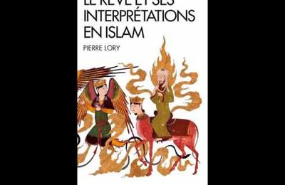 Le Rêve et son interprétation - Pierre Lory - Culture d'Islam