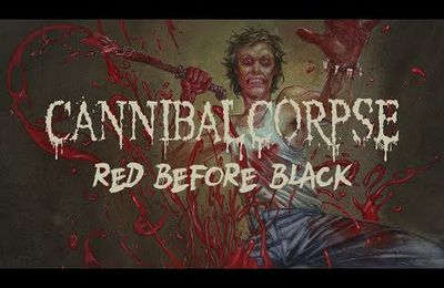 Nouveau titre de CANNIBAL CORPSE Red before Black