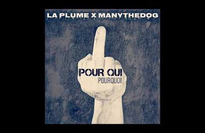 LA PLUME x MANY THE DOG - Pour Qui, Pourquoi