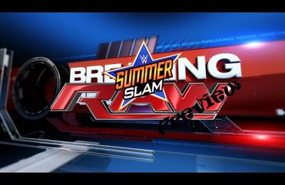 WWE-Info : 17 Août 2015 : Summerslam 2015 (Info) - WWE RAW(Rating + Preview)