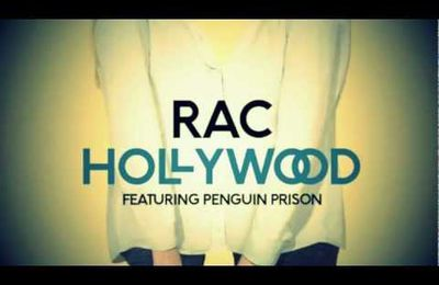 Hollywood - RAC Feat. Penguin Prison