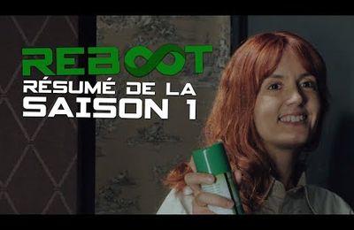 REBOOT S1 - Le résumé