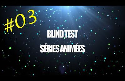 Blind Test Séries Animées #03