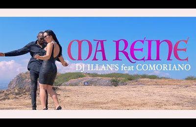 Dj Illan's Ft. Comoriano - Ma reine - Clip Officiel 2017