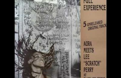 "Disque du jour:Aura Lewis Meets Lee""Scratch"" Perry""-Full Experience"