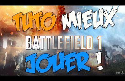 Tuto / Battlefield 1 : Comment mieux jouer ?