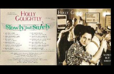 One track a day: SLOWLY BUT SURELY by Holly Golightly