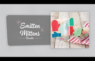 STAMPIN'UP vidéo gratuite Bien au chaud / Smitten Mittens Bundle by Stampin' Up!