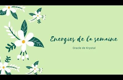 Energies 18 au 24 septembre 2017 Oracle de Krystal