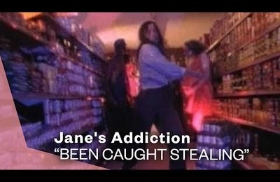 BEEN CAUGHT STEALING/ Jane's Addiction