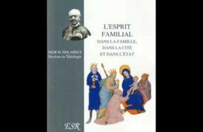 """A lire sur le blogue"""" le Bien Commun"""" : L'esprit familial dans la maison, dans la cité et dans l'État - Mgr Henri Delassus"""