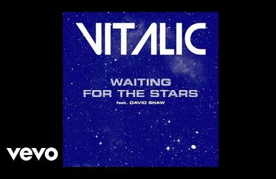 """VITALIC annonce un nouvel album """"VOYAGER"""" Sortie le 20 janvier - 1er single """"Waiting for the Stars"""" disponible demain / CHANSON MUSIQUE / ECOUTE"""