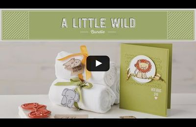 STAMPIN'UP vidéo gratuite  Bienvenu tout-petit / A Little Wild Bundle  by Stampin' Up!