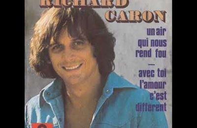 RICHARD CARON - UN AIR QUI NOUS REND FOU