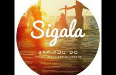 Sigala ft DJ Fresh & Imani - Say You Do (Tom Zanetti & K O Kane Remix)