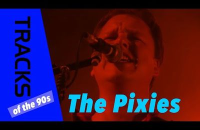 The Pixies : Reportage Tracks arte (90's)