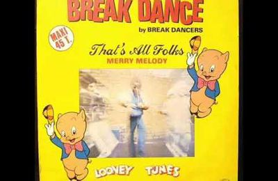 BREAK DANCERS FEATURING PORKY - THAT'S ALL FOLKS