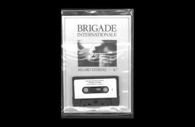 BRIGADE INTERNATIONALE - Regard Extreme