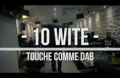 10WITE - TOUCHE COMME DAB #TCD (CLIP)