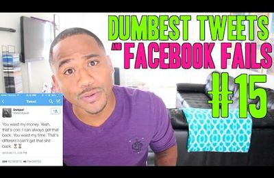 Dumbest Tweets & Facebook Fails