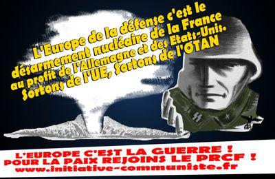 Europe de la défense : saisie de la dissuasion nucléaire de la France par l'Allemagne et des Etats-Unis. (Manlio Dinucci, Initiative Communiste).