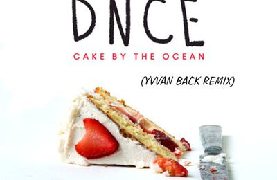 DNCE - Cake By The Ocean (Yvvan Back Remix)