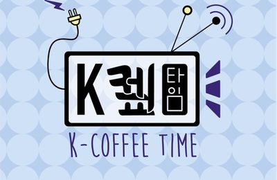 Welcome in K-Coffee Time ~