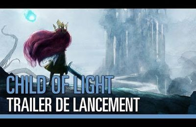 [Jeu vidéo] Child of Light